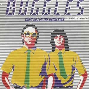 The Buggles: Video Killed the Radio Star (1979)