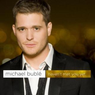 Michael Buble: Haven't Met You Yet (2009)