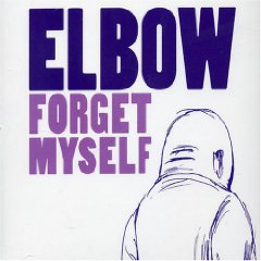 Elbow: Forget Myself (2005)